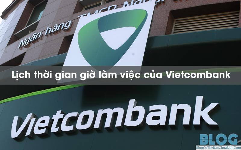 thoi-gian-gio-lam-viec-cua-Vietcombank