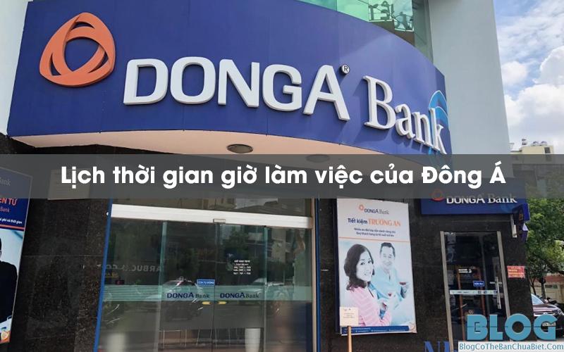 thoi-gian-gio-lam-viec-cua-dong-a