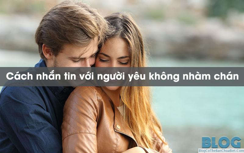 cach-nhan-tin-voi-nguoi-yeu-khong-bi-nham-chan