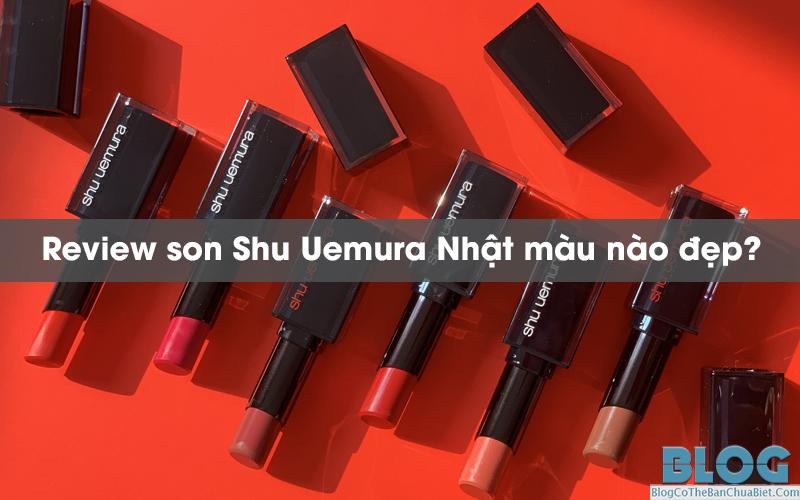 review-son-shu-uemura-mau-nao-dep