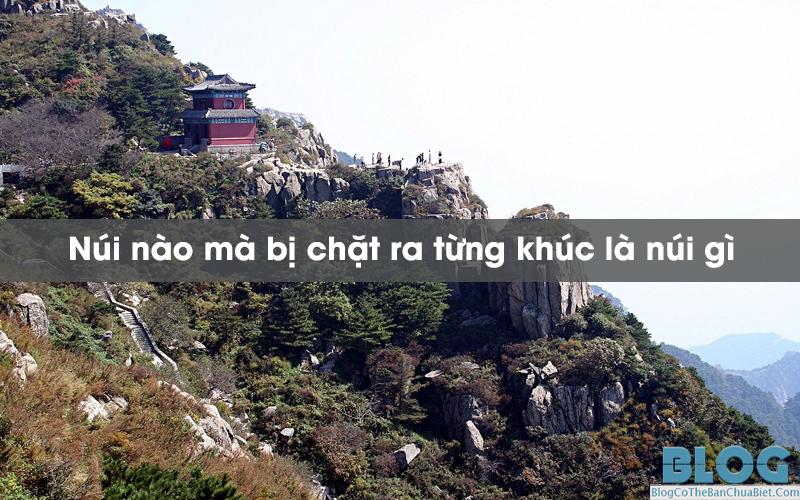 nui-nao-ma-bi-chat-ra-tung-khuc