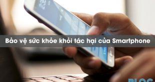 bao-ve-suc-khoe-khoi-tac-hai-cua-smartphone