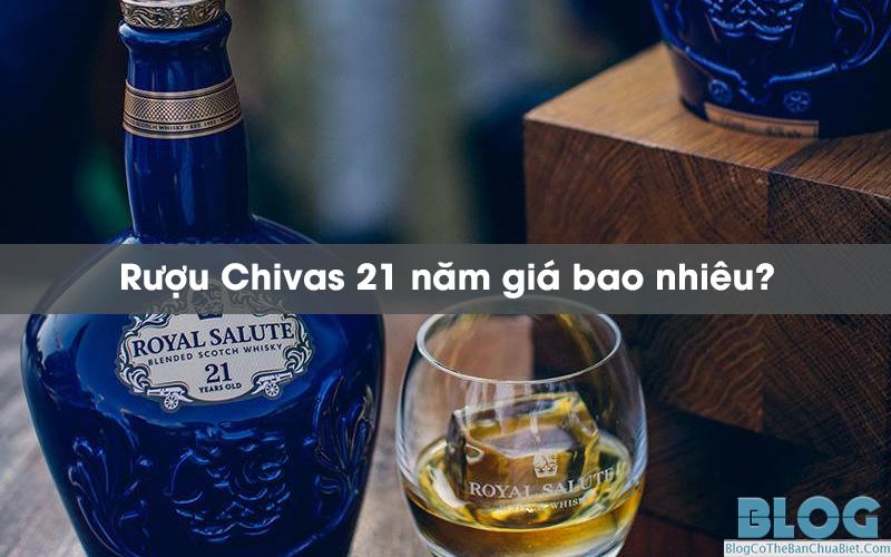 Chivas-21-nam-gia-bao-nhieu