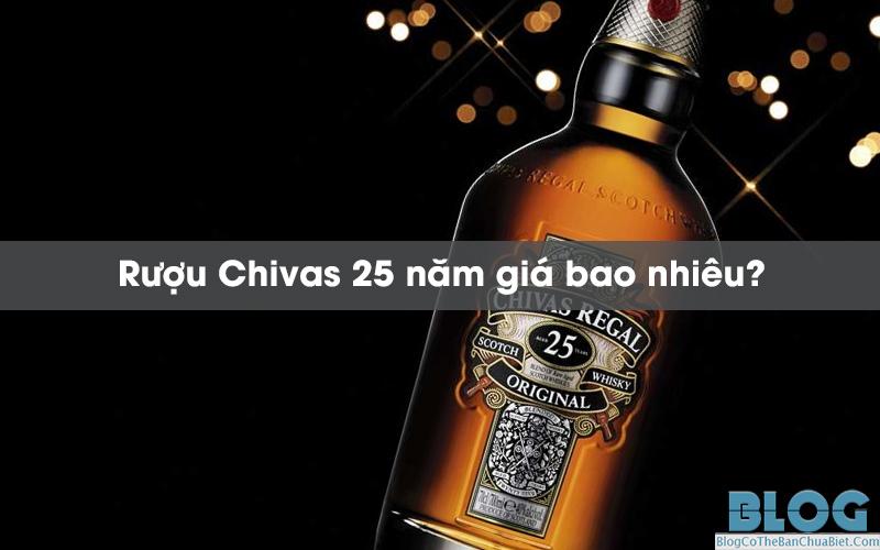 Chivas-25-nam-gia-bao-nhieu.jpg
