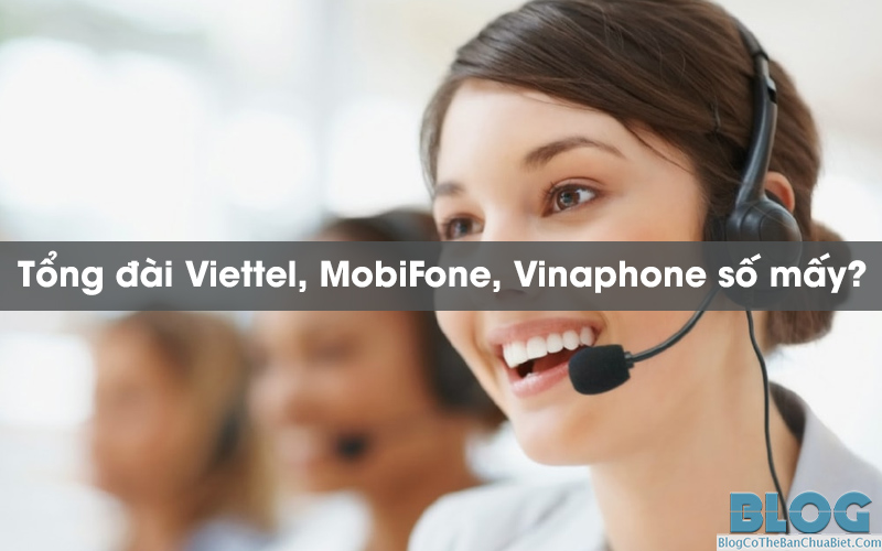 tong-dai-viettel-mobifone-vinaphone-la-so-may