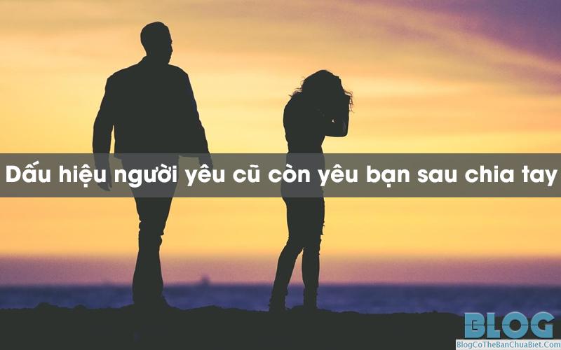 dau-hieu-nguoi-yeu-cu-con-yeu-ban-sau-chia-tay