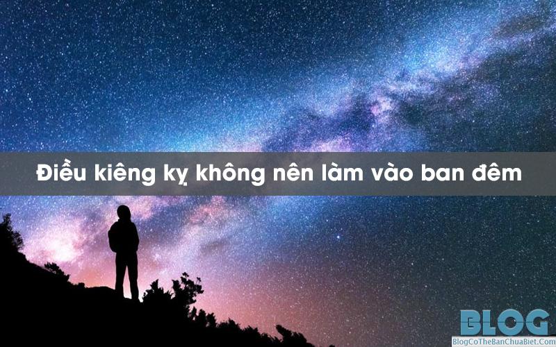 dieu kieng ky khong nen lam vao ban dem