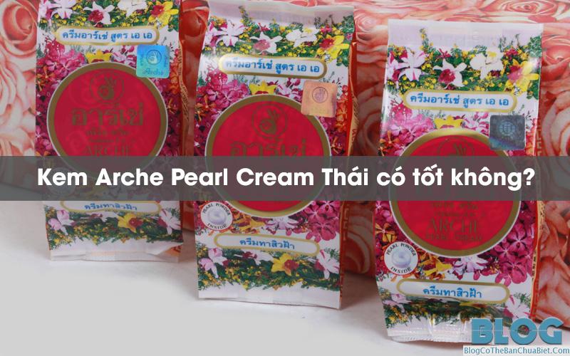 kem-arche-pearl-cream-thai-co-tot-khong