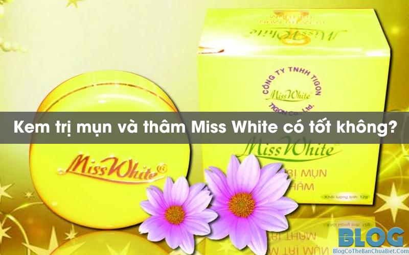 kem-tri-mun-va-tham-miss-white-co-tot-khong