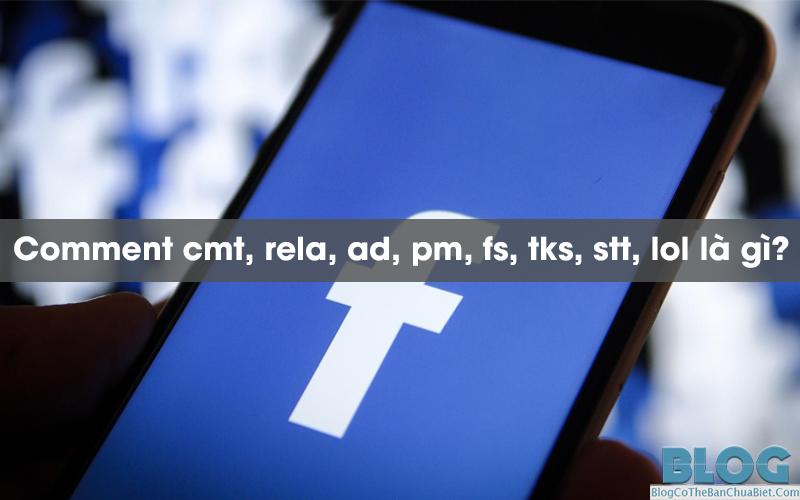 comment-cmt-rela-ad-pm-fs-tks-stt-lol-la-gi