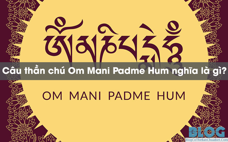 om-mani-padme-hum-nghia-la-gi