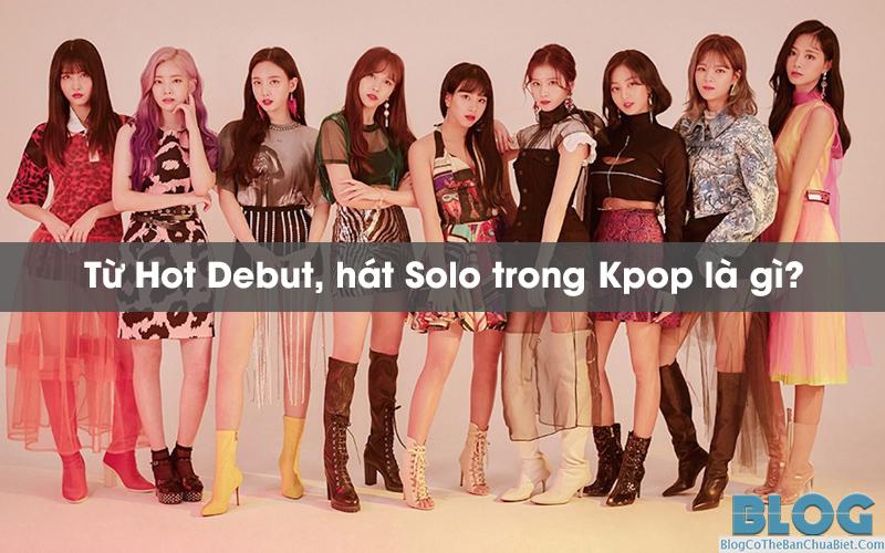 tu-hot-debut-hat-solo-trong-kpop-la-gi