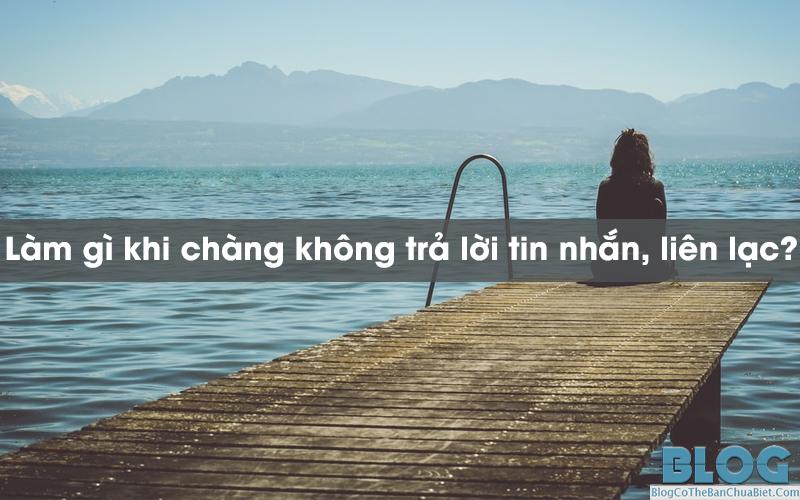 chang-khong-tra-loi-tin-nhan-khong-lien-lac