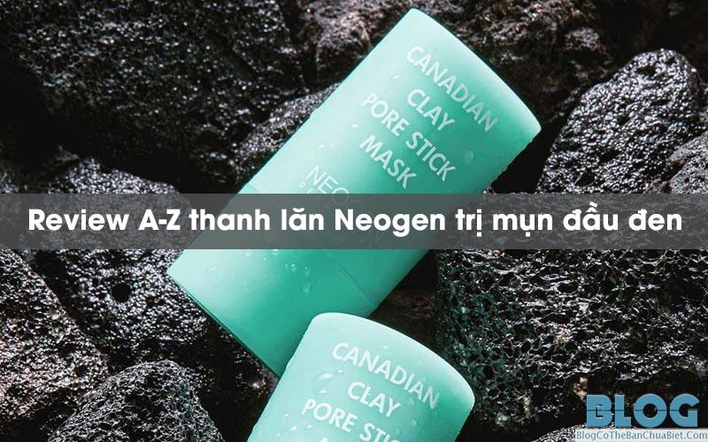 review-thanh-lan-mun-dau-den-neogen
