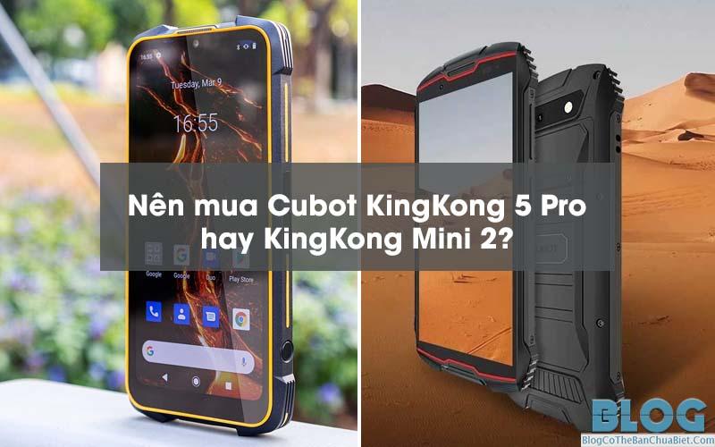 review-kingkong-5 pro-va-kingkong-mini-2